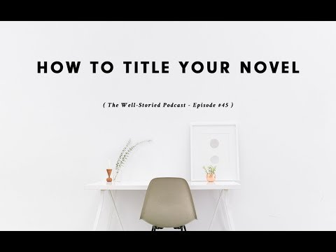 Episode #45: How to Title Your Novel