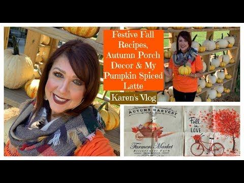 Karen's Vlog: Festive Fall Recipes, Autumn Porch Decor & My Pumpkin Spiced Latte | 2019