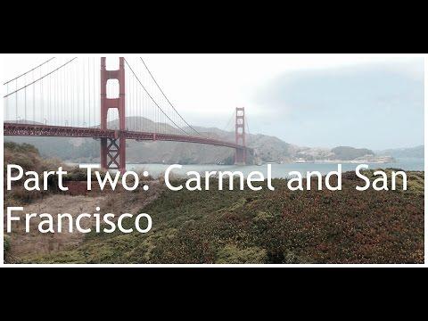 ROAD TRIP: Carmel by the Sea & San Francisco!