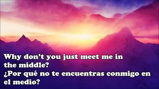 In The Middle ESPAÑOL/ INGLES (Zedd, Marren Morris, Grey)