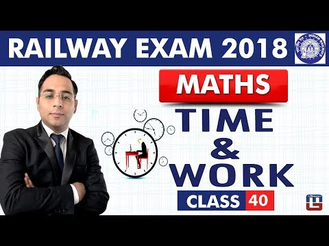 Time & Work | Maths | Class - 40 | RRB | Railway ALP / Group D | Live At 9 PM