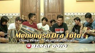 MENUNGSO RATOTO (TEKOMLAKU OFFICIAL) - BARAT DOYO TEAM