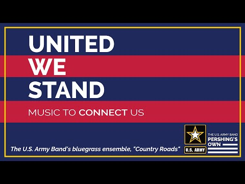 The U.S. Army Band's Bluegrass Ensemble, Country Roads - United We Stand | Music To Connect Us (4K)