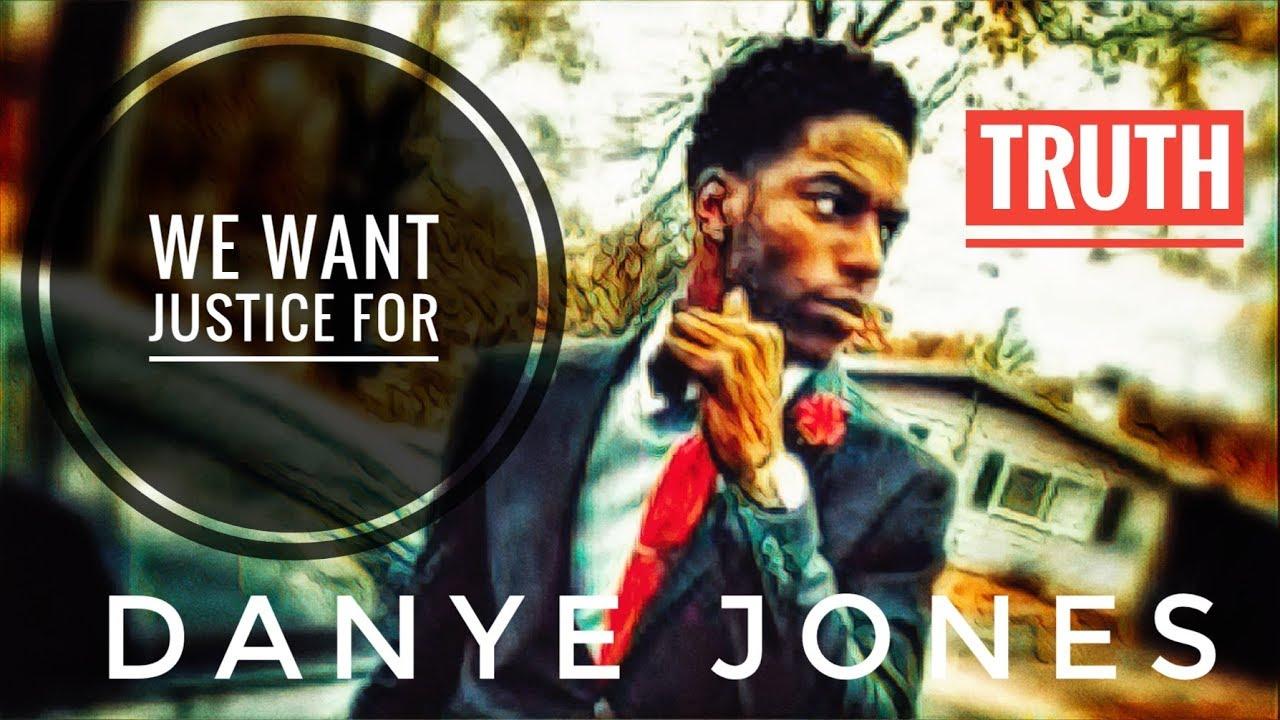 JUSTICE FOR DANYE JONES EQUALS LIFE FOR US