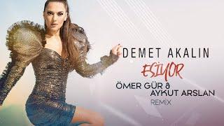 Demet Akalın - Esiyor ( Ömer Gür & Aykut Arslan Remix ) Resimi