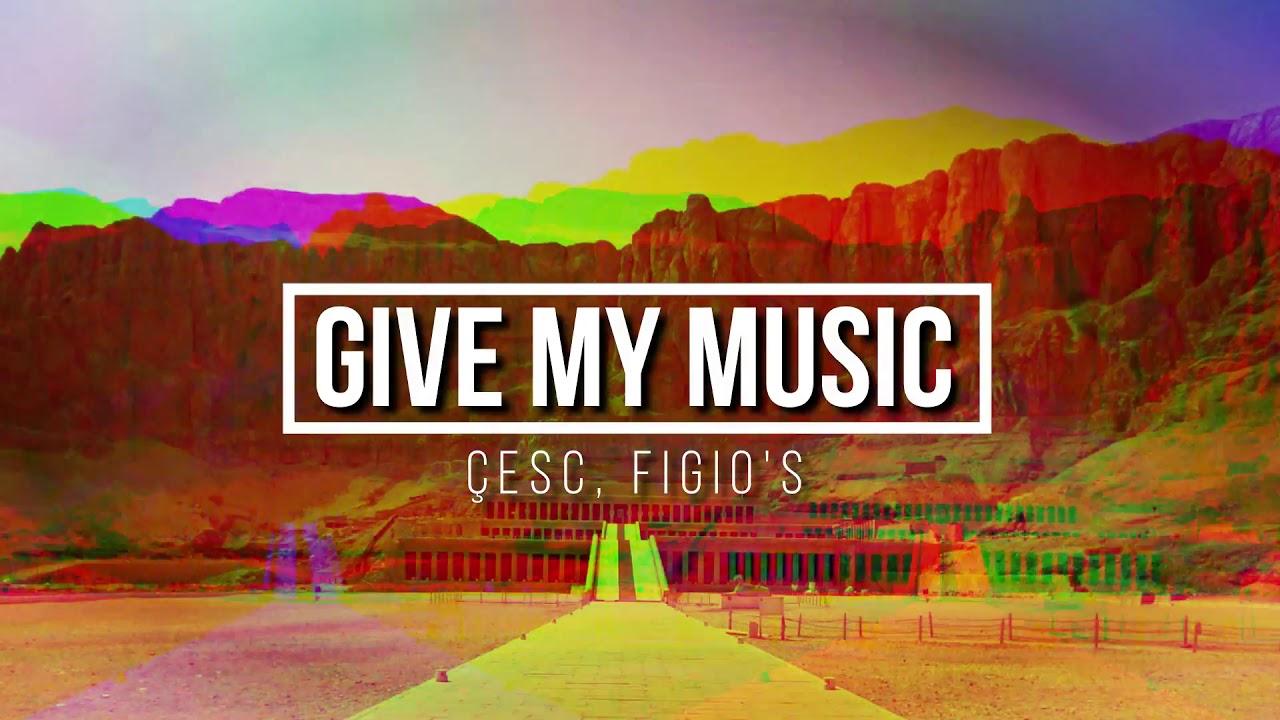 çesc Figio S Give My Music Original Mix Youtube