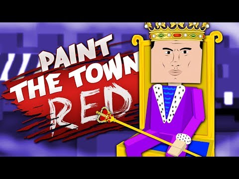 THE KING OF PAINT THE TOWN RED - Best User Made Levels - Paint the Town Red
