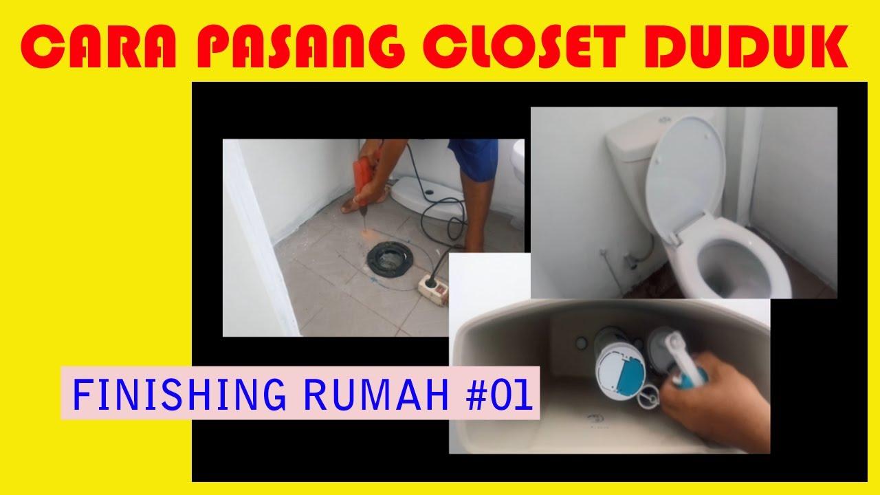 Cara pasang Closet Duduk mudah lengkap || Edisi Finishing Rumah Sendiri #01 - YouTube