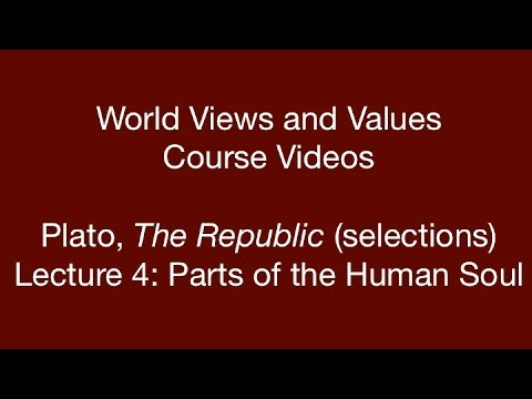 World Views and Values: Plato, Republic (lecture 4)