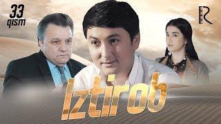 Iztirob (o'zbek serial) | Изтироб (узбек сериал) 33-qism