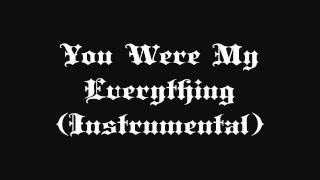 You Were My Everything (Instrumental)
