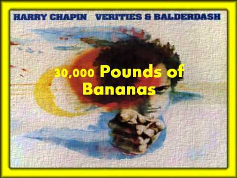 Harry Chapin- 30,000 Pounds of Bananas