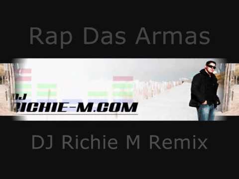 Rap das Armas  DJ Richie M Remix