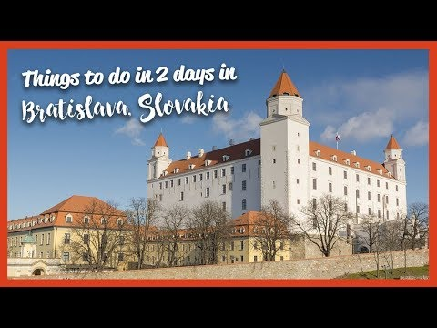 Things to do in Bratislava, Slovakia in two days