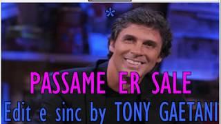 Luca Barbarossa PASSAME ER SALE Karaoke con testo (vocal remove)