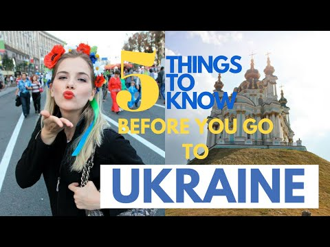 5 Things To Know Before You Go To UKRAINE / People, Culture, Food, Tourism