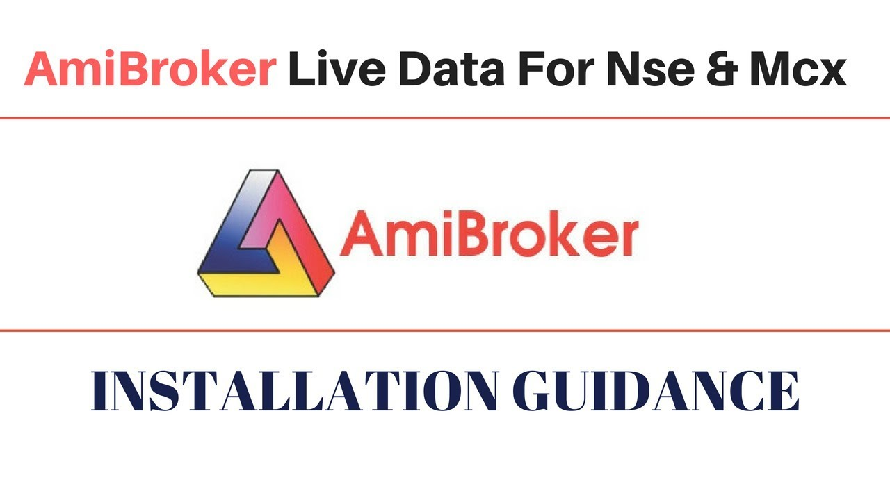 AmiBroker Live Data For Nse & Mcx :- Installation Guidance