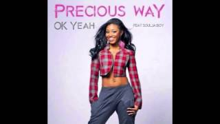 Precious Way Ft. Soulja Boy - Ok Yeah
