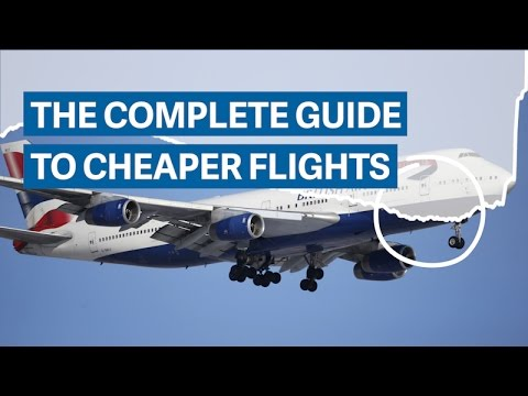 The complete guide to getting cheap flights