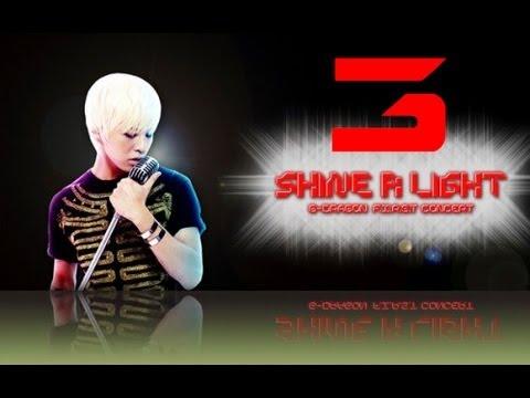 G-Dragon - Shine A Light Concert 3-8