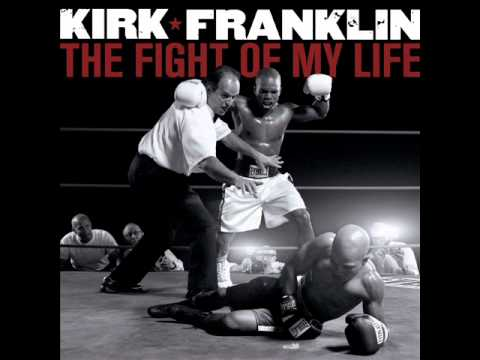 Kirk Franklin - The Fight Of My Life - Intro
