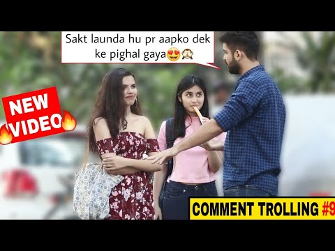 Aap ko dek ke Pighal Gaya   Comment trolling Prank #9   Pranks in India 2019