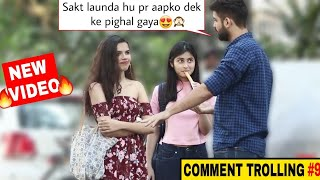 Aap ko dek ke Pighal Gaya | Comment trolling Prank #9 | Pranks in India 2019
