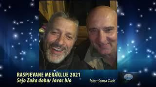 Raspjevane Meraklije 2021 - Sejo Zuka dobar lovac bio