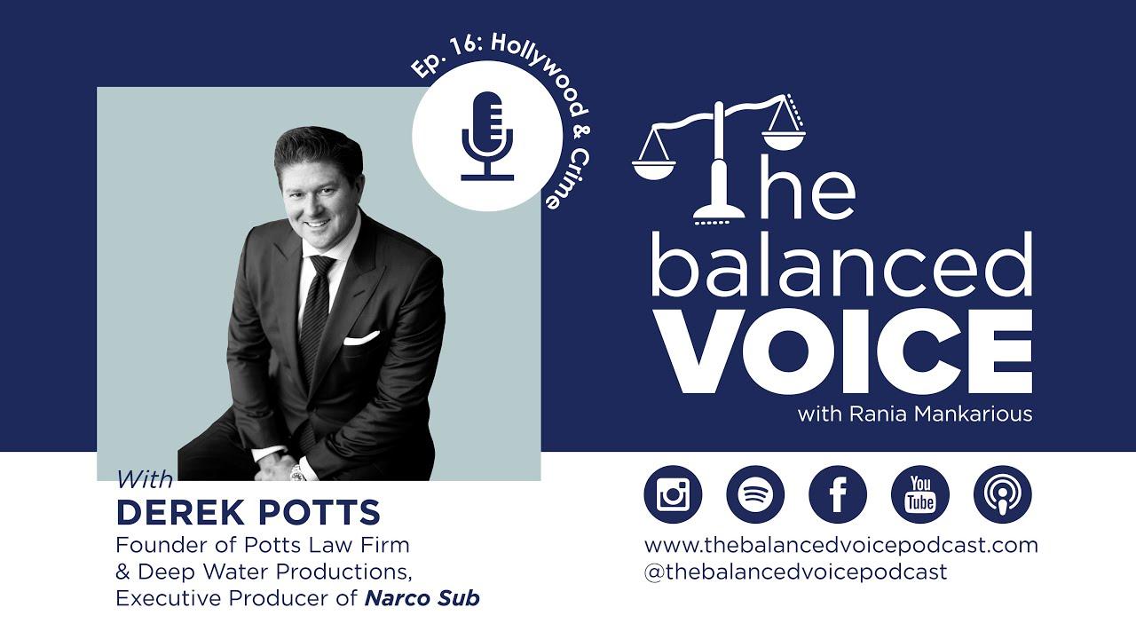 The Balanced Voice Episode 16 | Derek Potts - Hollywood & Crime