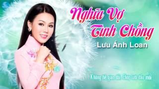 Nghĩa Vợ Tình Chồng - Lưu Ánh Loan