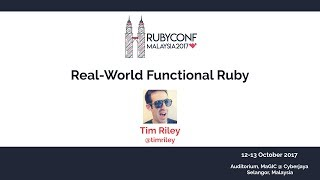 Real-World Functional Ruby - RubyConfMY 2017