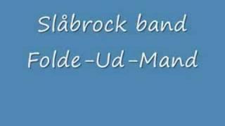 "Slåbrock band "" Folde-ud- mand"""