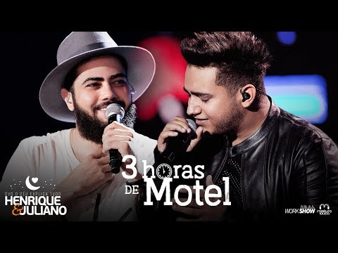 Henrique e Juliano - 3 HORAS DE MOTEL