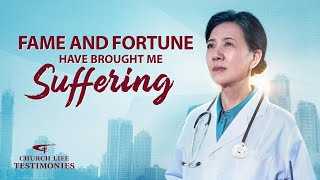 "Christian Testimony Video | ""Fame and Fortune Have Brought Me Suffering"""