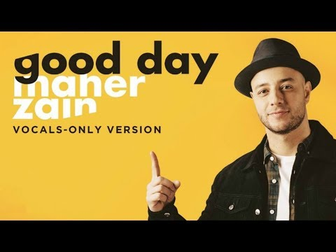 Maher Zain - Good Day (Vocals Only) | ماهر زين| بدون موسيقى | Audio