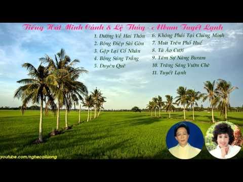 Minh Cảnh & Lệ Thủy - Album Tuyết Lạnh