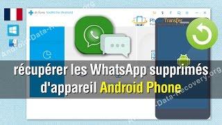 Comment faire pour récupérer les WhatsApp supprimés d'appareil Android