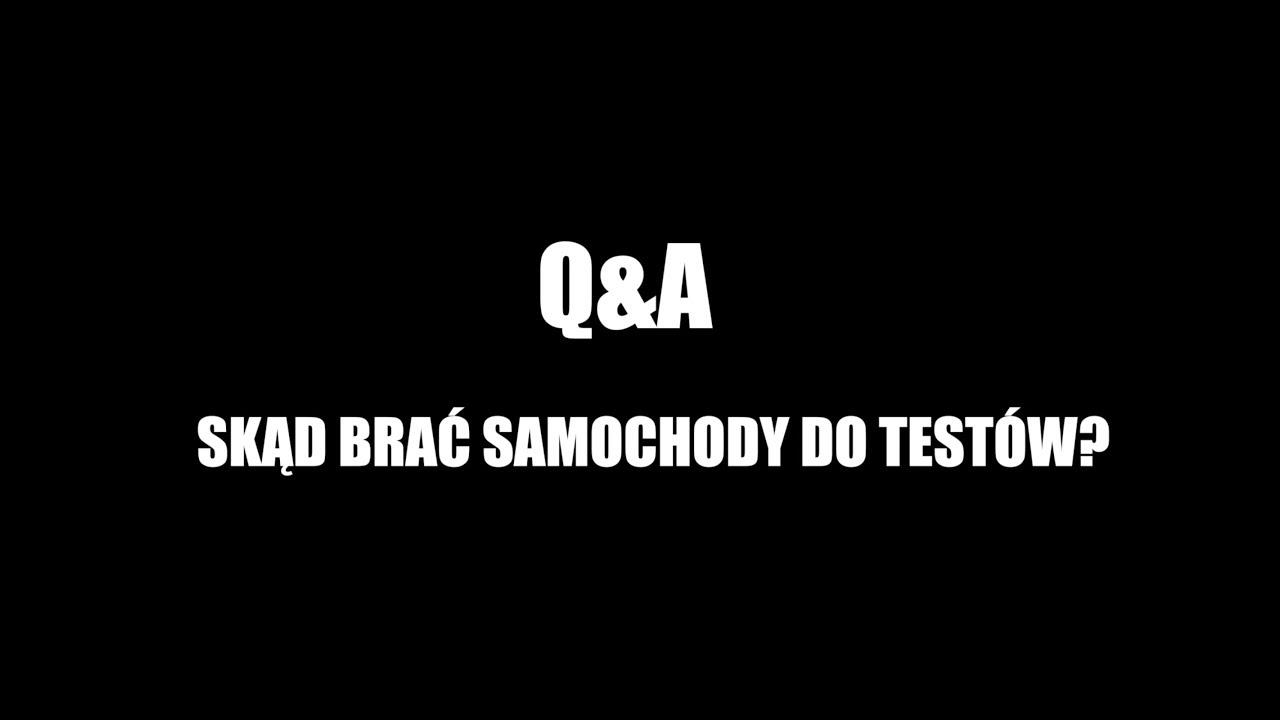 (PL) Q&A #1: skąd brać fury do testów?