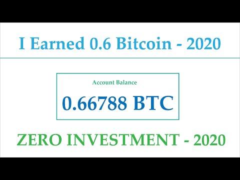 I Earned 0.6 Bitcoin - Zero Investment 2020 - Best Earning Sites 2020 Urdu Hindi