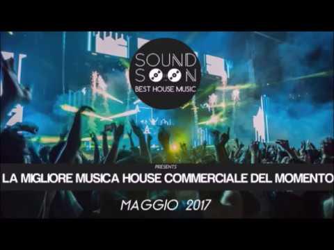 La migliore Musica House Commerciale del momento - MAGGIO 2017 - New Best Club Dance Music