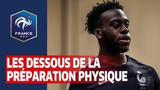 La face cachée de la préparation physique des Bleuets I FFF 2019