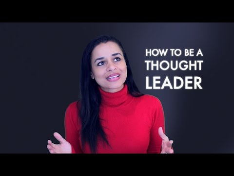 6 Tips on How to Be a Thought Leader