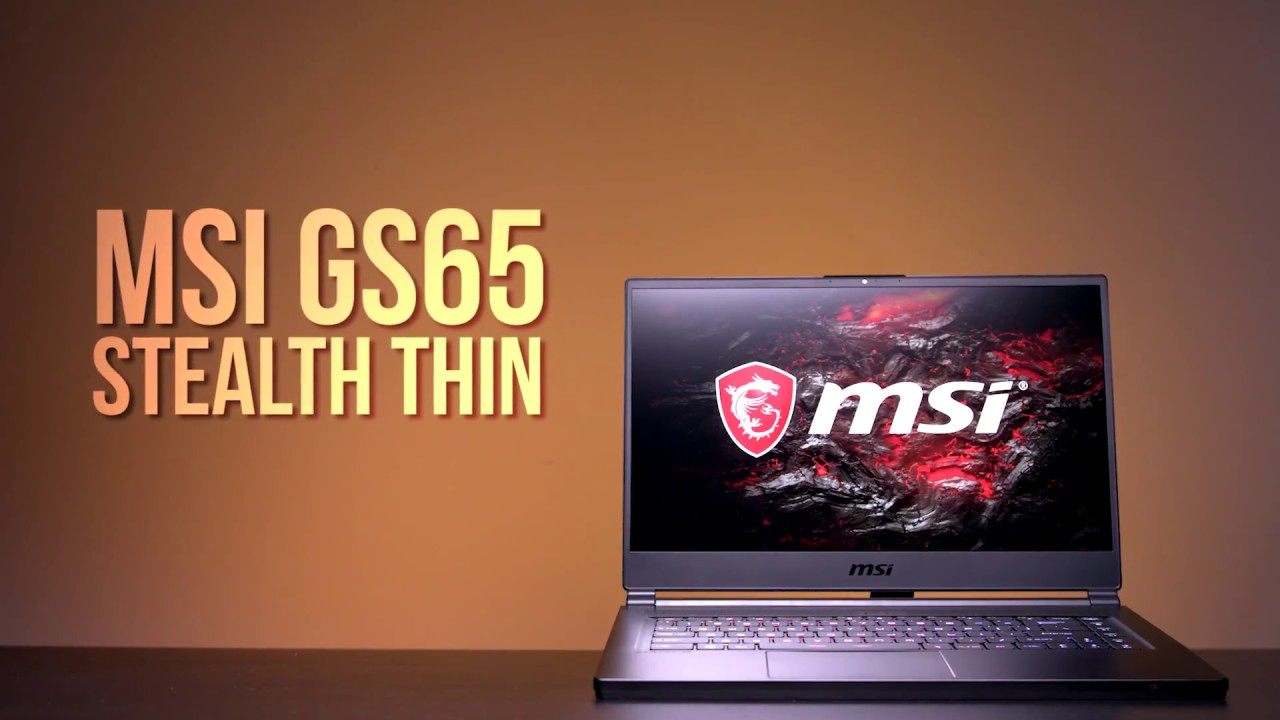 Review: MSI GS65 Stealth Thin 8RE Gaming Laptop | Unlocked