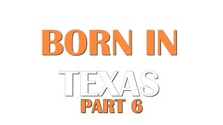Born In Texas Part 6 - 10 Famous-Notable People