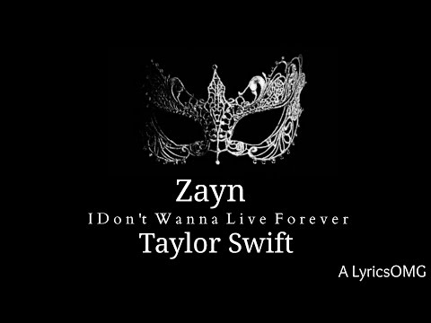 I Don't Wanna Live Forever  Zayn ft Taylor Swift...