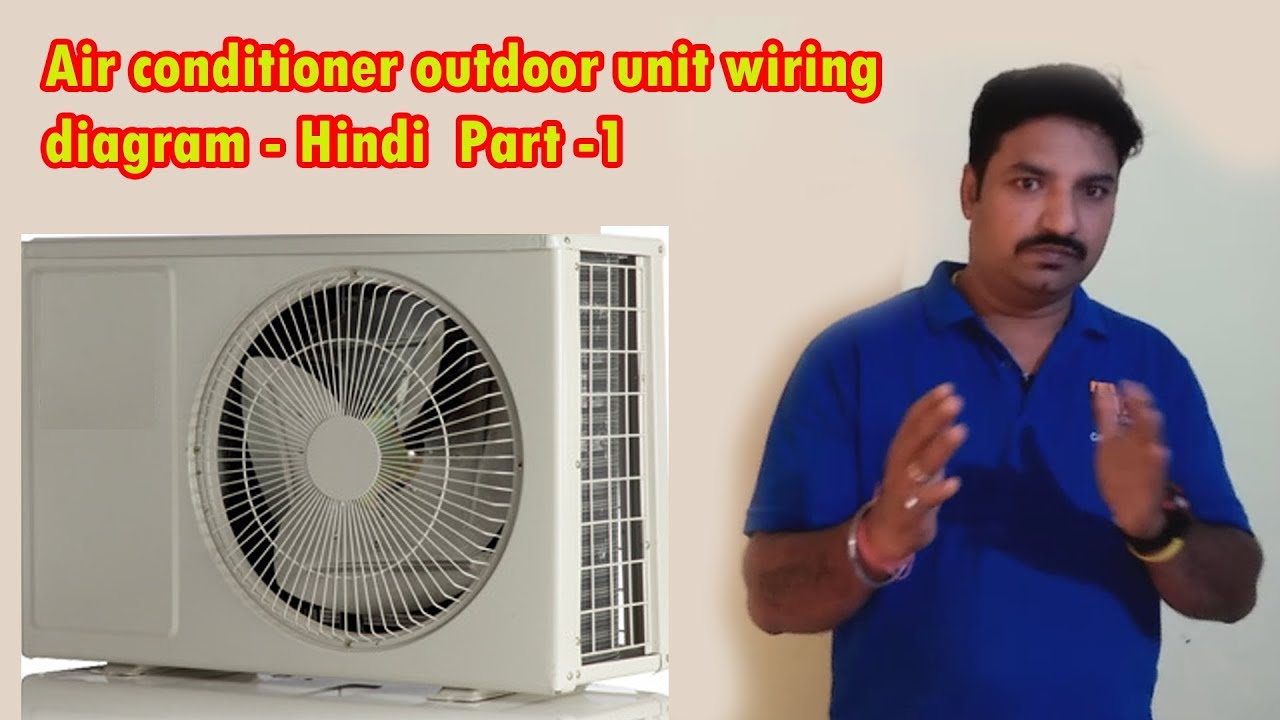 Air conditioner outdoor unit wiring diagram - Hindi on