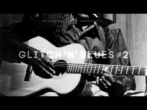 Glitch 'N' Blues #2