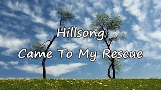 Hillsong - Came To My Rescue [with lyrics]
