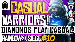 RAINBOW SIX SIEGE CASUAL WARRIORS #10 - Pro League Players Playing Casual