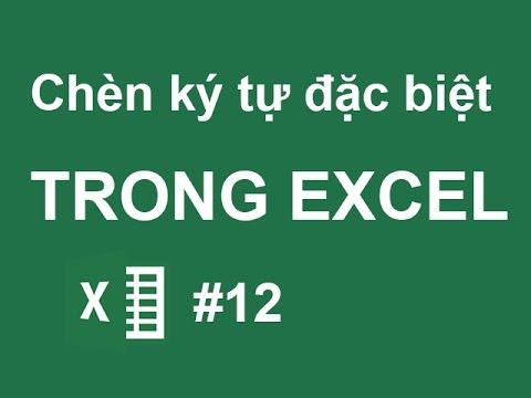 Cách chèn ký tự đặc biệt trong Excel – Excel cơ bản